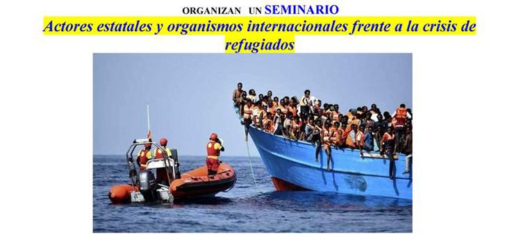 """Seminario """"Actores estatales y organismos internacionales frente a la crisis de refugiados"""""""