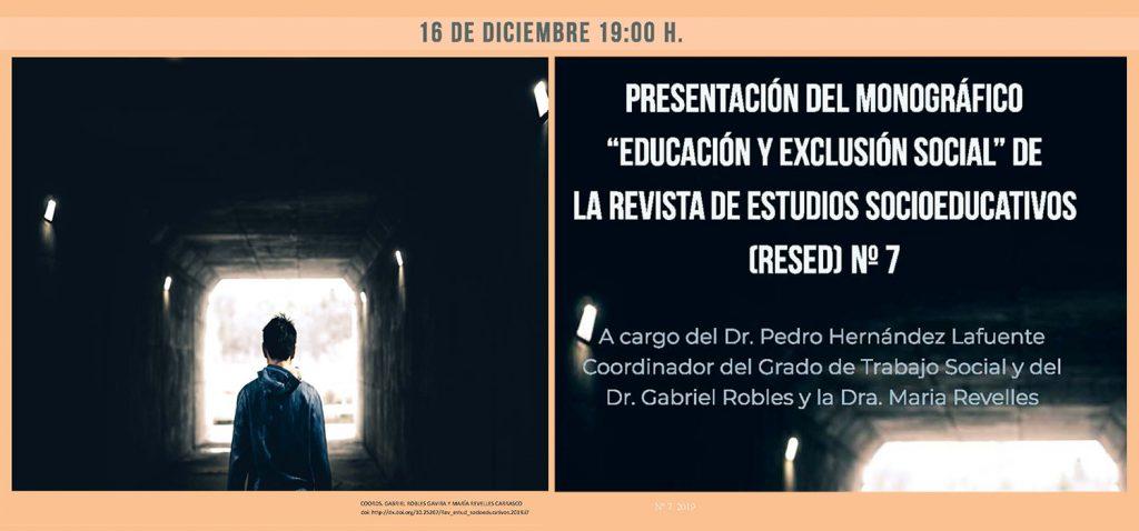 """Presentación del Monográfico """"Educación y Exclusión Social"""", nº 7, 2019, de la Revista de Estudios Socioeducativos (RESED)"""